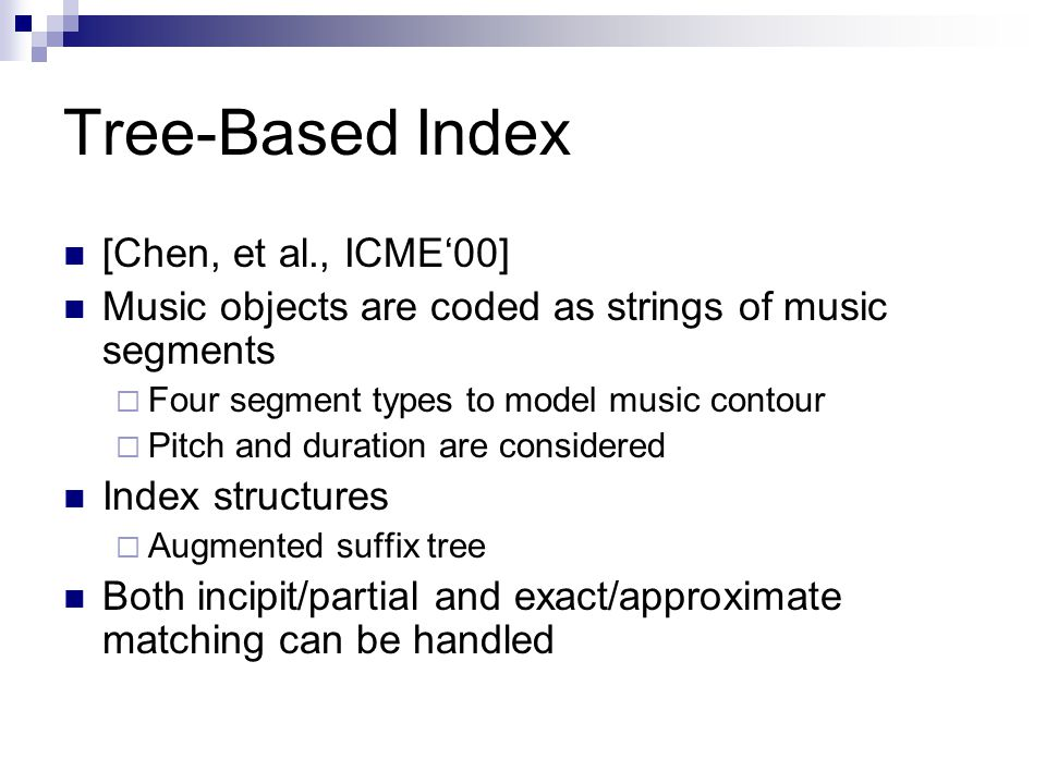 Tree-Based Index [Chen, et al., ICME'00]